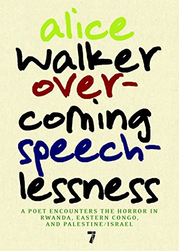 9781583229170: Overcoming Speechlessness: A Poet Encounters the Horror in Rwanda, Eastern Congo, and Palestine/Israel