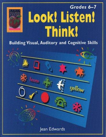 Look! Listen! Think! Grades 6-7: Edwards, Jean