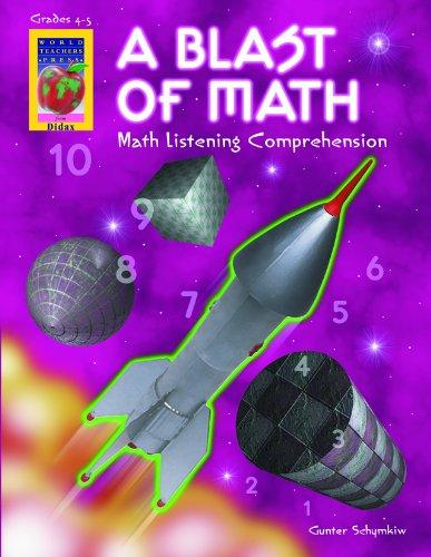 A Blast of Math: Math Listening Comprehension, Grades 4-5: Gunter Schymkiw