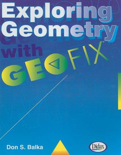 9781583241325: Exploring Geometry with Geofix