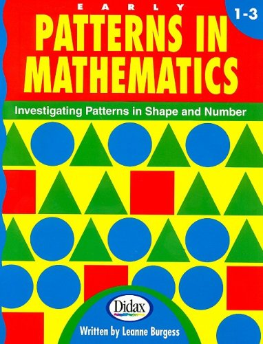 9781583241530: Early Patterns in Mathematics: Investigating Patterns in Shape & Number, Grades 1-3