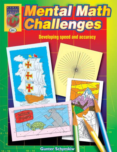 Mental Math Challenges, Grades 2-4: Gunter Schymkiw