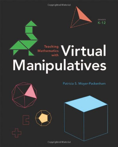 Teaching Mathematics with Virtual Manipulatives, Grades K-8: Patricia S. Moyer-Packenham