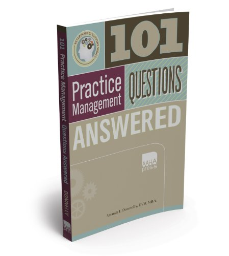 9781583261231: 101 Veterinary Practice Management Questions Answered