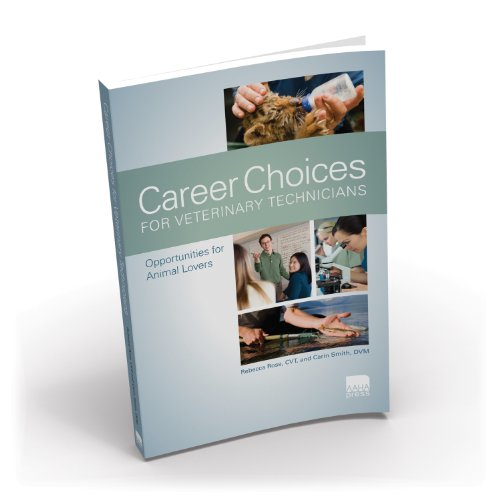 9781583261965: Career Choices For Veterinary Technicians: Opportunities for Animal Lovers, Revised First Edition