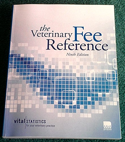 The Veterinary Fee Reference (Ninth Edition 2015): AAHA Press