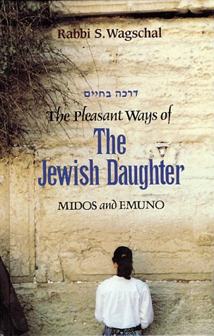 9781583301616: The Pleasant Ways of the Jewish Daughter [Hardcover] by Wagschal, Rabbi S.