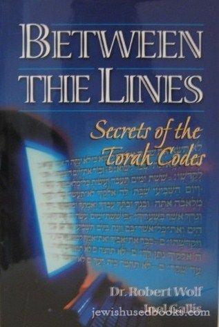 Between the lines: Secrets of the Torah codes: Wolf, Robert