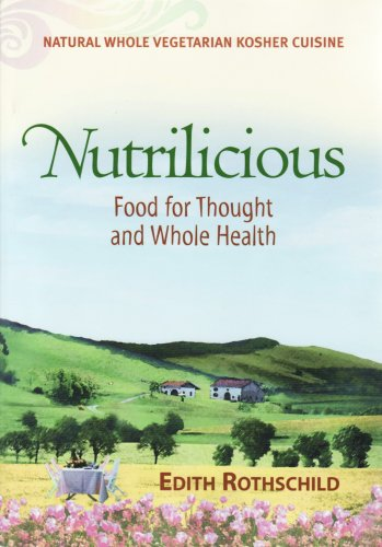Nutrilicious: Food for Thought and Whole Health: Edith Rothschild