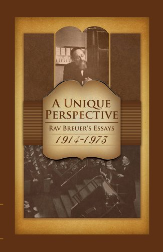A Unique Perspective: Rav Breuer's Essays 1914-1973: Rabbi Dr. Joseph
