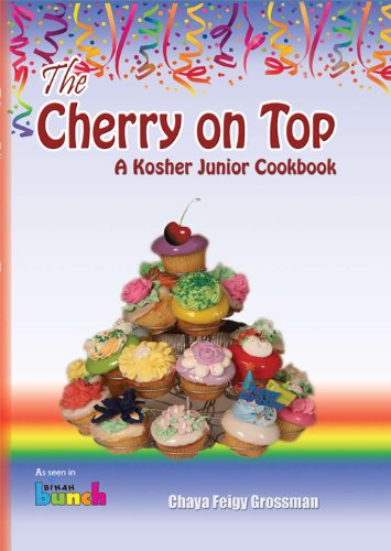 The Cherry on Top: A Kosher Junior Cookbook: Grossman, Chaya Feigy