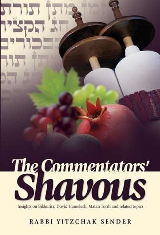 9781583303405: The Commentators' Shavuos: Insights on Bikkurim, Dovid Hamelech, Matan Torah and related topics