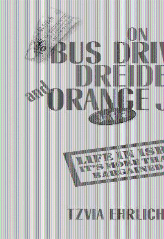 On Busdrivers, Dreidels and Orange Juice: Tzvia Ehrlich-Klein