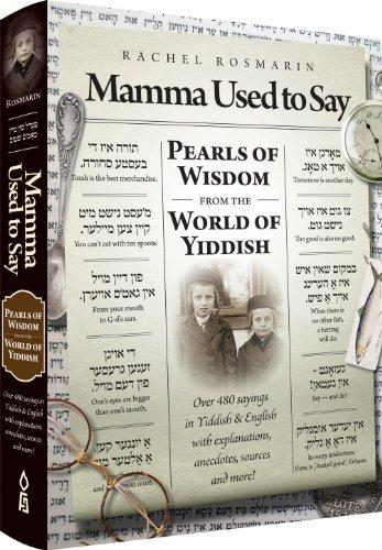 9781583304235: Mamma Used to Say: Pearls of Wisdom from the World of Yiddish (English, Yiddish and Yiddish Edition)