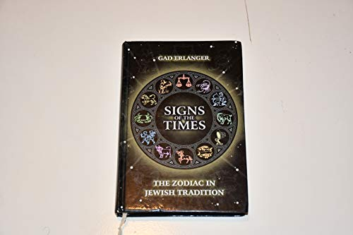 Signs of the Times: The Zodiac in Jewish Tradition: Erlanger, Gad