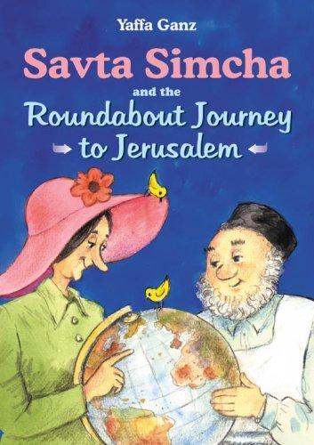 9781583304525: Savta Simcha and the Roundabout Journey to Jerusalem
