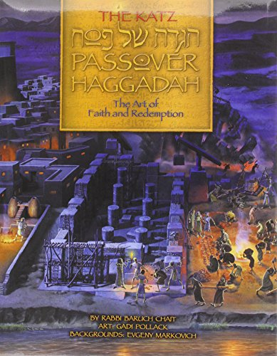 The Katz Passover Haggadah: The Art of: Baruch Chait and