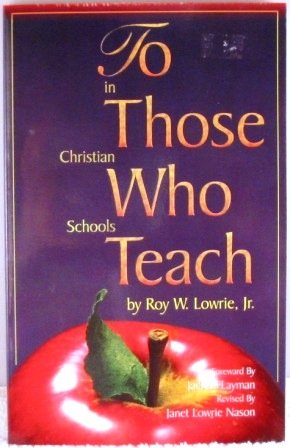 9781583310014: To Those Who Teach in Christian Schools