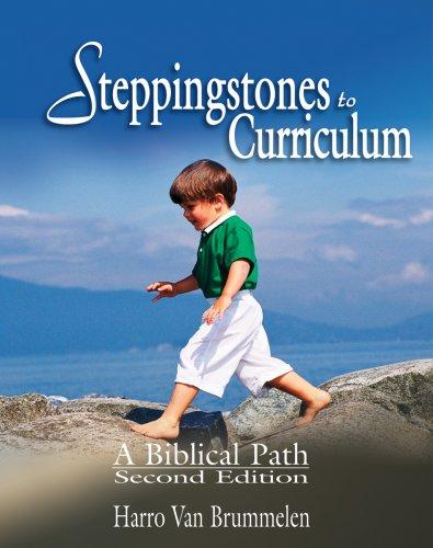 Steppingstones to Curriculum: A Biblical Path: Harro Van Brummelen