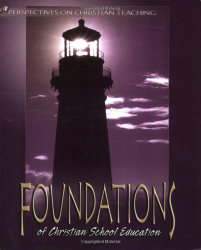 9781583310595: Foundations of Christian School Education