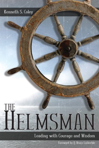9781583310731: The Helmsman: Leading with Courage and Wisdom