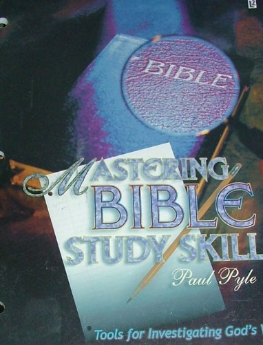Mastering Bible Study Skills L2 (Grades 9 & 10): Paul Pyle