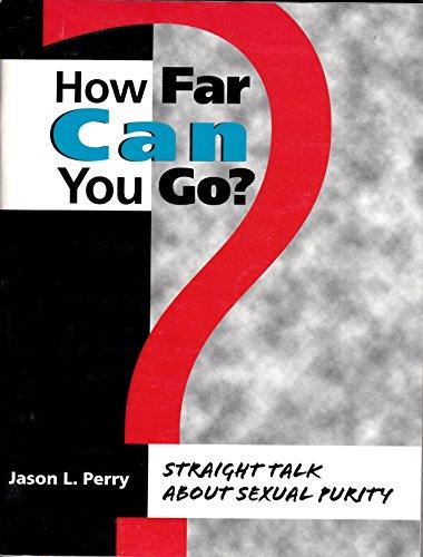 How far can you go?: Straight talk: Jason L Perry