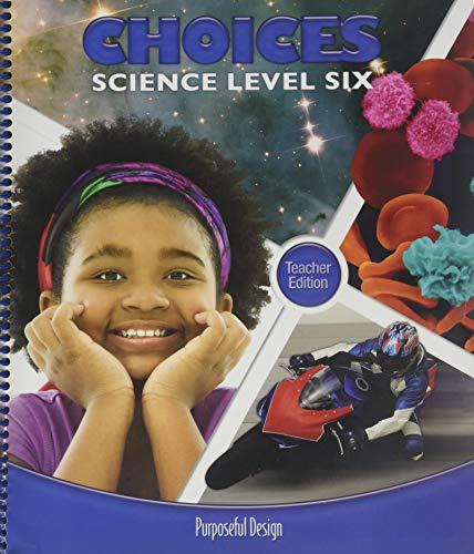 9781583312148: Choices, Science Level Six, Teacher Edition (Choices)