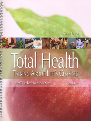 Total Health Talking About Life's Changes, Middle School Teacher's Edition (Total Health) (1583312315) by Susan Boe