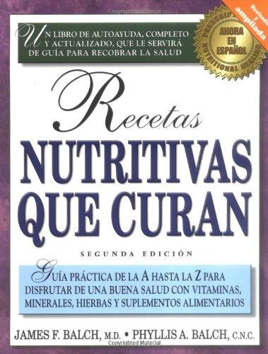 9781583330104: Recetas Nutritivas Que Curan: Guia Practica a Hasta La Z Para Disfrutar de Una Buena Salud