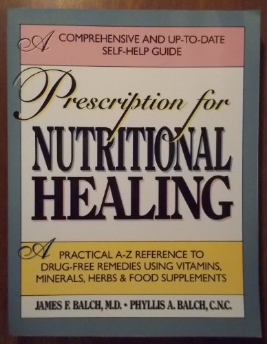 9781583330784: Prescription for Nutritional Healing