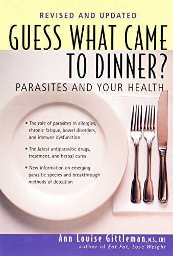 GUESS WHAT CAME TO DINNER ? Parasites and Your Health