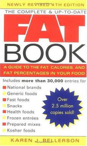 9781583330999: The Complete and Up-to-Date Fat Book: A Guide to the Fat, Calories and Fat Percentages in Your Food
