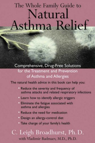 9781583331231: The Whole Family Guide to Natural Asthma Relief: comph Drug Free solns for Treatment Prevention Asthma Allergies