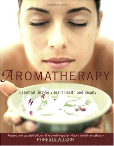 9781583331309: Aromatherapy: Essential Oils for Vibrant Health and Beauty
