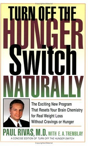 Turn off the Hunger Switch Naturally: Tremblay, E.A., Rivas, Paul