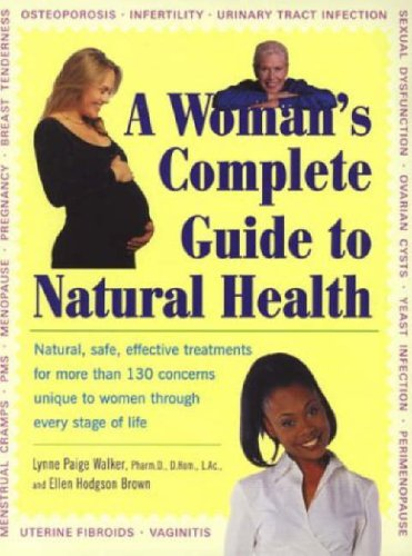 9781583331552: A Woman's Complete Guide to Natural Health