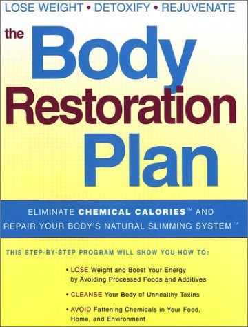 9781583331637: The Body Restoration Plan: Eliminate Chemical Calories and Repair Your Body's Natural Slimming System