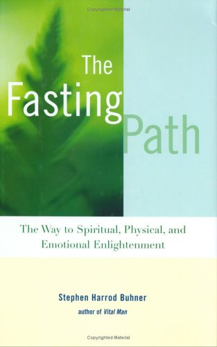 The Fasting Path: For Spiritual, Emotional, and: Buhner, Stephen Harrod