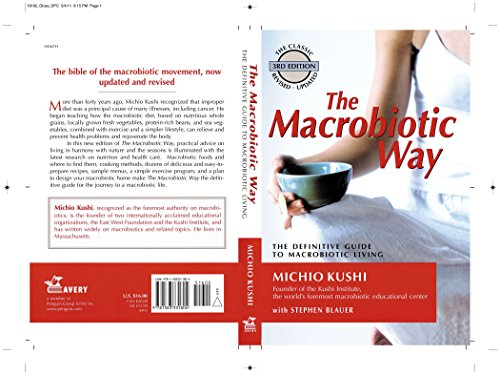The Macrobiotic Way: The Definitive Guide to Macrobiotic Living (1583331808) by Michio Kushi; Stephen Blauer; Wendy Esko