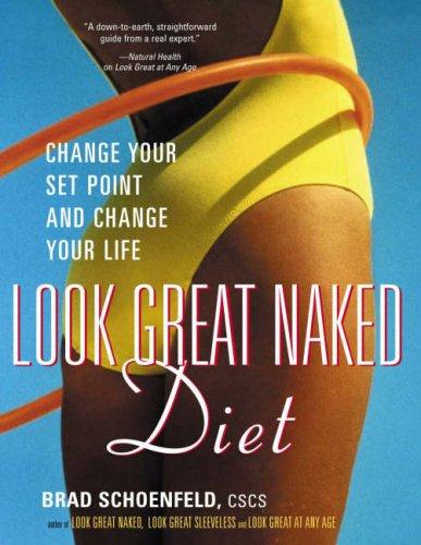 Look Great Naked Diet: Brad Schoenfeld