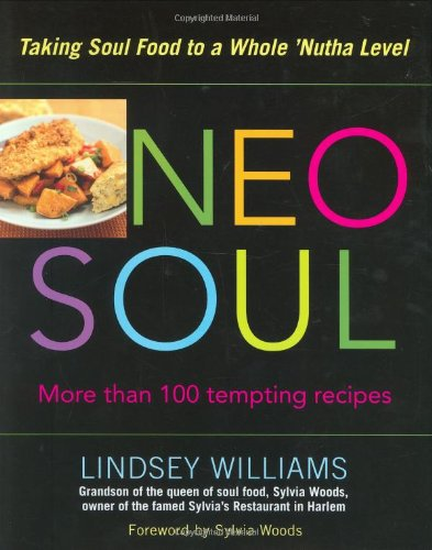 9781583331941: Neo Soul: Taking Soul Food to a Whole 'Nutha Level
