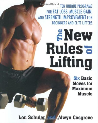 9781583332382: The New Rules of Lifting: Six Basic Moves for Maximum Muscle