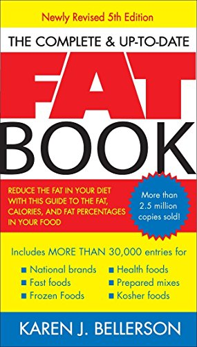 9781583332474: The Complete Up-to-Date Fat Book: Reduce the Fat in Your Diet with This Guide to the Fat, Calories, and Fat Percentages in Your Food, Revised Fifth Edition