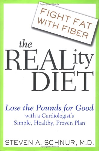 9781583332504: The Reality Diet: Lose the Pounds for Good with a Cardiologist's Simple, Healthy, Proven Plan