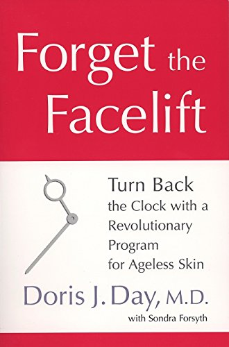 9781583332610: Forget the Facelift: Turn Back the Clock with a Revolutionary Program for Ageless Skin
