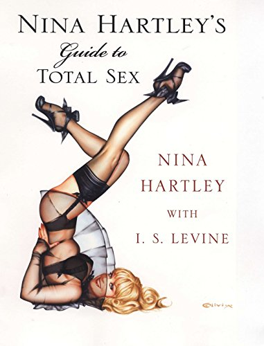 Nina Hartley's Guide to Total Sex: Hartley, Nina