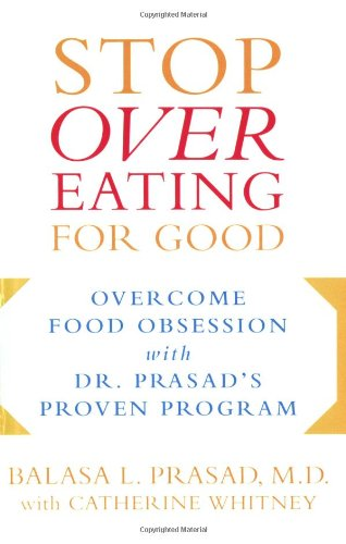 9781583332689: Stop Overeating for Good: Overcoming Food Obsession with Dr. Prasad's Proven Program