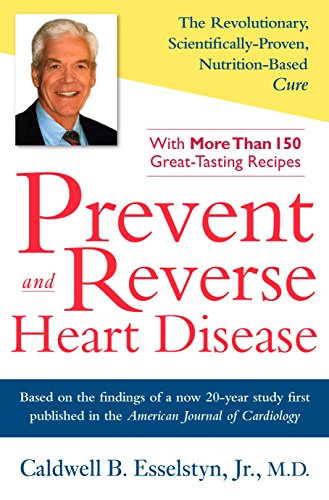 9781583332726: Prevent and Reverse Heart Disease: The Revolutionary, Scientifically Proven, Nutrition-Based Cure