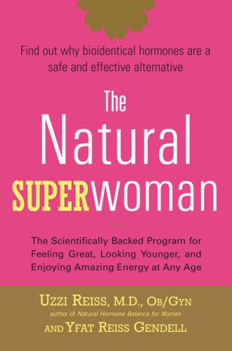 9781583332856: The Natural Superwoman: The Scientifically Backed Program for Feeling Great, Looking Younger, andEnjoying Amazing Energy at Any Age